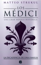 los medici: la decadencia de una familia (los medici 4)-matteo strukul-9788466664721