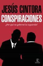 CONSPIRACIONES: POR QUE NO GOBERNO LA IZQUIERDA