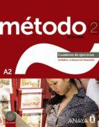 metodo 2 de español: cuaderno de ejercicios a2 9788467830521