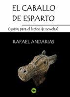 el caballo de esparto (guion para el lector de novelas) (ebook) 9788468630021