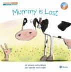 cuentos bilingues. mummy is lost - mama se ha perdido-9788469600221