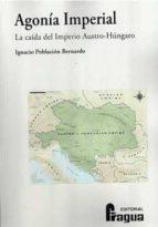 agonia imperial jose ignacio poblacion bernardo 9788470744921