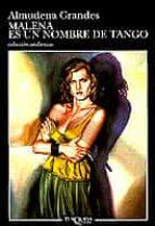 malena es un nombre de tango almudena grandes 9788472234321