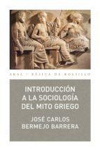introduccion a la sociologia del mito griego jose carlos bermejo barrera 9788473394321