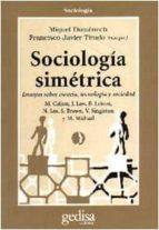 ensayos sobre sociologia simetrica: una aproximacion a los estudi os sobre ciencia y tecnologia miquel domenech 9788474326321