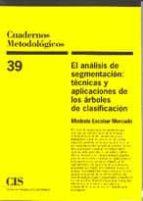 el análisis de segmentación: técnicas y aplicaciones de los árbol es de clasificación modesto escobar mercado 9788474764321