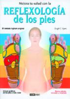 mejora tu salud con la reflexologia de los pies: el metodo inghan de reflexologia para la salud y el bienestar-dwight c. byers-9788475562421
