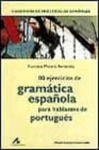 80 ejercicios de gramatica española para hablantes de portugues ial intermedio) francisco moreno fernandez 9788476354421