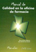 manual de calidad en la oficina de farmacia-elena andreu alabarta-jose antonio insa escriva-9788476428221