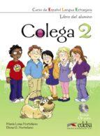 colega 2: libro del alumno + cd y libro de ejercicios maria luisa hortelano elena g. hortelano 9788477116721