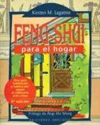 feng-shui para el hogar: cambie su vida variando la disposicion d e su casa: una guia ... sobre el antiguo arte chino de la distribucion-kirsten m. lagatree-9788477206521
