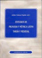 estudios de prosodia y metrica latina tardia y medieval-9788478015221