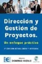 direccion y gestion de proyectos: un enfoque practico (2ª ed.) (i ncluye cd) alberto domingo ajenjo 9788478976621