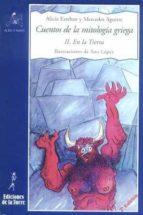 cuentos mitologia griega ii: en la tierra (2ª ed.) alicia esteban mercedes aguirre 9788479603021