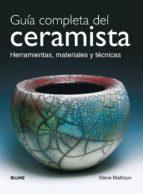 guia completa del ceramista. herramientas, materiales y tecnicas steve mattison 9788480765121