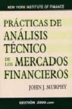 practicas de analisis tecnico de los mercados financieros (3ª ed. )-john murphy-9788480889421