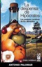 la despensa de hipocrates: los poderes curativos de los alimentos antonio palomar 9788481363821