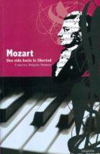 mozart: una vida hacia la libertad francisco delgado montero 9788481987621