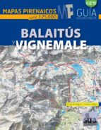 balaitus y vignemale: mapas pirenaicos (1:25000)-miguel angulo-9788482165721