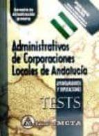 ADMINISTRATIVOS DE CORPORACIONES LOCALES DE ANDALUCÍA (TESTS)