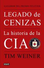 legado de cenizas: historia de la cia-tim weiner-9788483068021