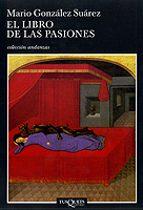el libro de las pasiones-mario gonzalez suarez-9788483102121