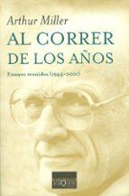 al correr de los años: ensayos reunidos (1944 2001) arthur miller 9788483108321