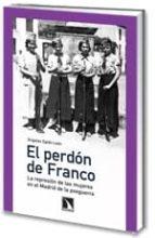 El libro de El perdon de franco autor ANGELES EGIDO LEON DOC!