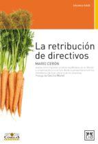 la retribución de directivos (ebook)-mario ceron-9788483565421