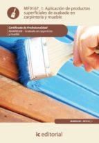 (i.b.d.)aplicacion de productos superficiales de acabado en carpinteria y mueble carlos ortega sanchis francisco ortega palao 9788483646021