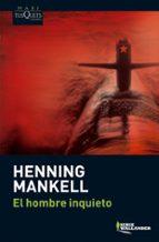 el hombre inquieto henning mankell 9788483835821
