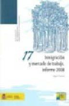 inmigracion y mercado de trabajo: informe 2008-miguel angel pajares-9788484173021