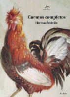 cuentos completos de herman melville herman melville 9788484282921