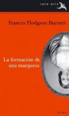 la formacion de una marquesa-frances hodgson burnett-9788484286721