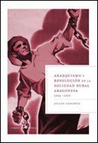 anarquismo y revolucion en la sociedad rural aragonesa, 1936 1939 julian casanova 9788484328421