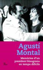 memories d un president blaugrana en temps dificils agusti montal 9788484378921