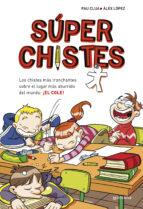 super chistes 1: los mejores chistes sobre profes y alumnos 9788484419921