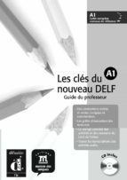 les cles du nouveau delf a1: guia del profesor (incluye audio-cd)-jean-paul sige-philippe liria-9788484433521