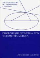 problemas de geometria afin y geometria metrica j.m. aroca hernandez ros m.j. fernandez bermejo j. perez blanco 9788484483021