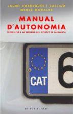 manual d autonomia: textos per a la reforma de l estatut d autono mia-merce morales-9788485031221