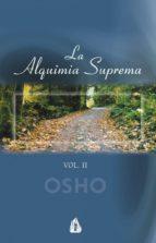 la alquimia suprema: discursos sobre el atma puya upanishad (vol. ii) (2ª ed.)-9788486797621