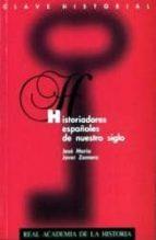 historiadores españoles de nuestro siglo jose maria jover zamora 9788489512221