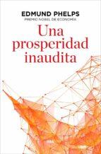 una prosperidad inaudita-edmund s. phelps-9788490567821