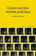cómo escribo novela policíaca (ebook)-andreu martin-9788490650721