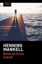 botas de lluvia suecas henning mankell 9788490664421