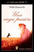 una ciega pasión (ebook)-nidia restovich-9788490696521