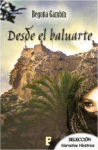 desde el baluarte (ebook)-begoña gambin-9788490699621