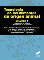tecnología de los alimentos de origen animal (vol i) juan antonio ordoñez 9788490770221