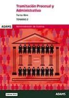 tramitacion procesal y administrativa turno libre: temario 2: administracion de justicia 9788491474821