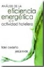 analisis de la eficiencia energetica en la actividad hotelera-jesus rivas-9788492536221